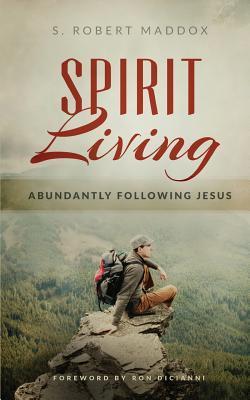 Spirit Living: Abundantly Following Jesus