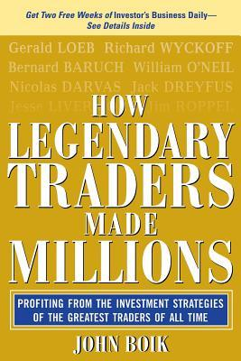 How Legendary Traders Made Millions: Profiting from the Investment Strategies of the Gretest Traders of All Time