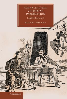 China and the Victorian Imagination: Empires Entwined