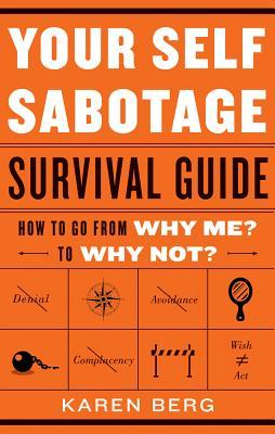 Your self sabotage survival guide how to go from why me to why not 21998154 sciox Gallery