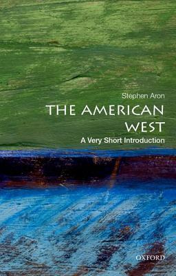 The American West: A Very Short Introduction par Stephen Aron