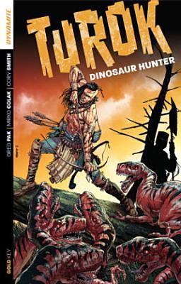 Turok: Dinosaur Hunter, Volume One (Turok: Dinosaur Hunter, #1-4)