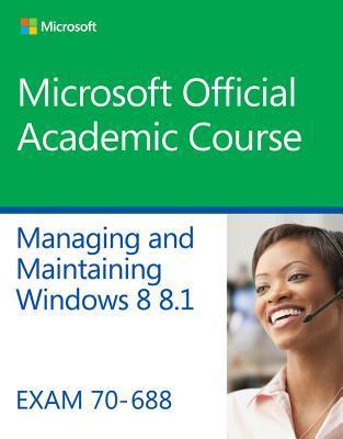 70-688 Managing & Maintaining Windows 8 8.1