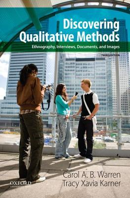 Discovering Qualitative Methods: Ethnography, Interviews, Documents, and Images