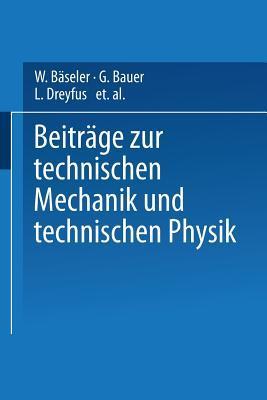Beitrage Zur Technischen Mechanik Und Technischen Physik: August Foppl Zum Siebzigsten Geburtstag Am 25. Januar 1924