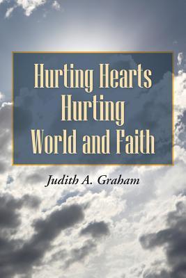 Téléchargement gratuit de livres électroniques Hurting Hearts Hurting World and Faith PDF