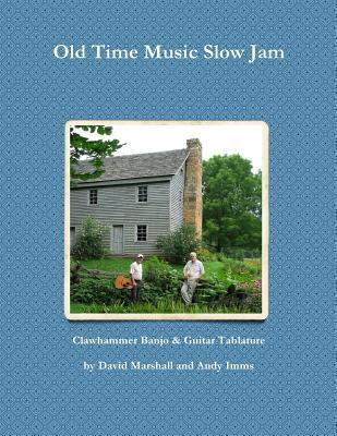 Old Time Music Slow Jam: Clawhammer Banjo & Guitar Tablature