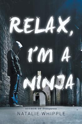 Relax, I'm a Ninja (Relax, I'm a Ninja, #1)