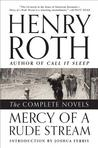 Mercy of a Rude Stream by Henry Roth