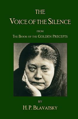 The Voice of the Silence by H.P. Blavatsky: From the Book of the Golden Precepts