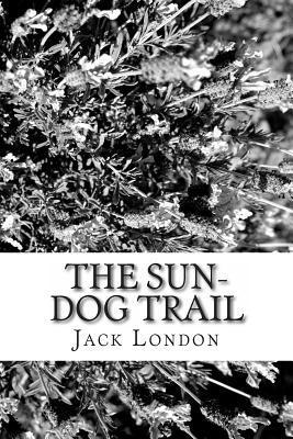 The Sun-Dog Trail