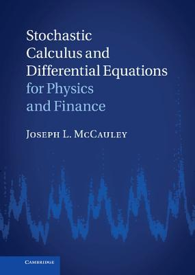 Stochastic Calculus and Differential Equations for Physics and Finance