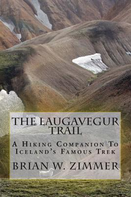 The Laugavegur Trail: A Hiking Companion to Iceland's Famous Trek