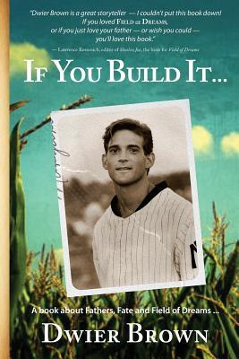 Ebook If You Build It ... by Dwier  Brown read!