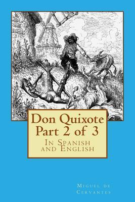 Don Quixote Part 2 of 3: In Spanish and English
