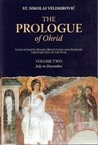 The Prologue Of Ohrid: Lives Of Saints, Hymns, Reflections And Homilies For Every Day Of The Year (Volume 2: July To December)