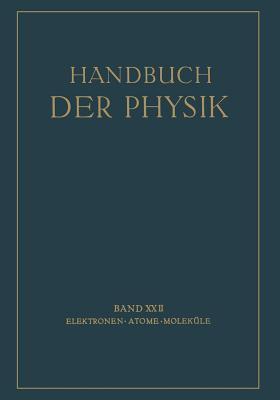 Handbuch der Physik, Band XXII: Elektronen - Atome - Moleküle