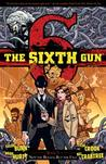 The Sixth Gun, Vol. 7: Not the Bullet, But the Fall (The Sixth Gun, #7)