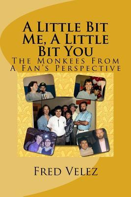A Little Bit Me, a Little Bit You: The Monkees from a Fan's Perspective