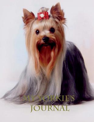 My Yorkie's Journal: Building Memories One Day at a Time