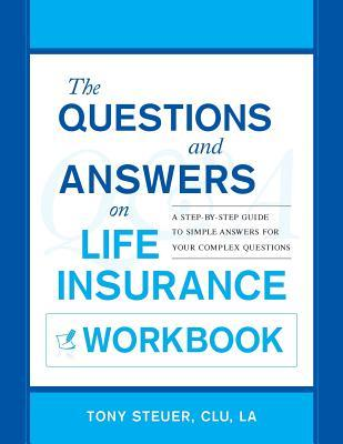 questions and answers on life insurance the life insurance toolbook