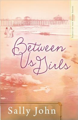Between Us Girls (Family of the Heart #1)