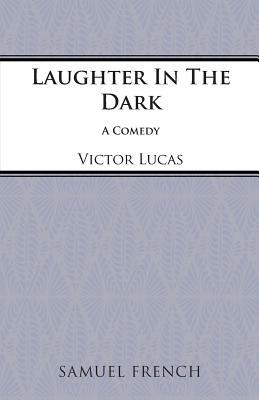 Laughter In The Dark: A Comedy