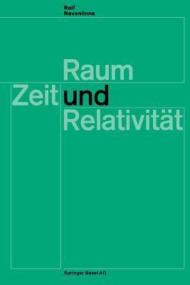 Raum, Zeit Und Relativitat: Vorlesungen, Gehalten an Den Universitaten Helsinki Und Zurich