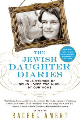 the-jewish-daughter-diaries-true-stories-of-being-loved-too-much-by-our-moms