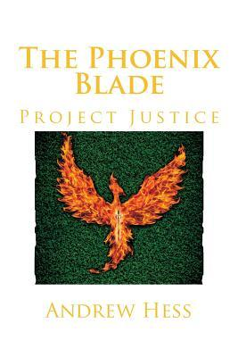 Project Justice (The Phoenix Blade, #1)