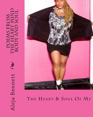 Poems From The Heart Mind Body And Soul: Poetry, Non Fiction, Spiritual, Romance, Love, Poetic, Life Related, Valentines Day, Christmas, Self Help, All Ages, Positive (Volume 3)