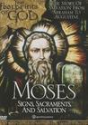 Moses: Signs, Sacraments, Salvation: Footprints of God