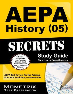 AEPA History (05) Secrets, Study Guide: AEPA Test Review for the Arizona Educator Proficiency Assessments