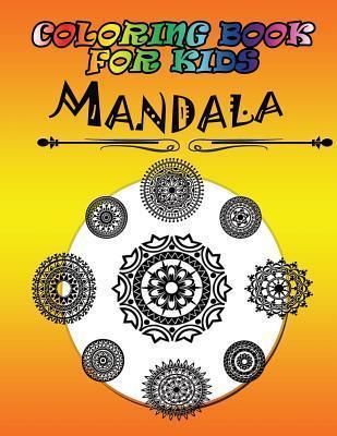 Coloring Book for Kids: Mandala: Kids Coloring Book