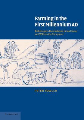 Farming in the First Millennium AD by Peter Fowler