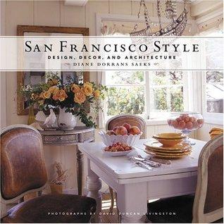 San Francisco Style: Design, Decor, and Architecture