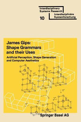 Shape Grammars and Their Uses: Artificial Perception, Shape Generation and Computer Aesthetics