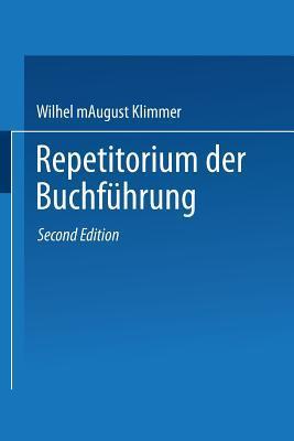 Repetitorium Der Buchfuhrung: Handbuch Fur Handel Und Industrie