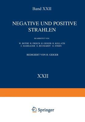 Handbuch der Physik, Band XXII: Negative und Positive Strahlen
