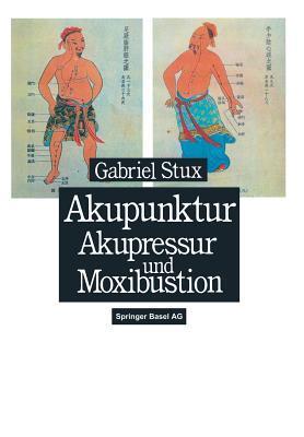 Akupunktur, Akupressur Und Moxibustion
