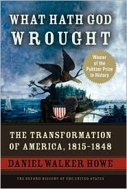 What Hath God Wrought Publisher: Oxford University Press, USA                  (Oxford History of the United States #5)