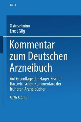 Kommentar Zum Deutschen Arzneibuch: Auf Grundlage Der Hager-Fischer-Hartwichschen Kommentare Der Fruheren Arzneibucher