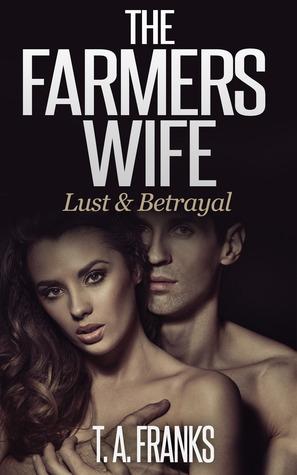 The Farmers Wife: Lust & Betrayal