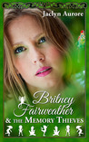 Britney Fairweather and the Memory Thieves