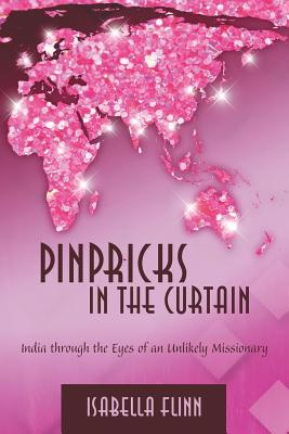 pinpricks-in-the-curtain-india-through-the-eyes-of-an-unlikely-missionary