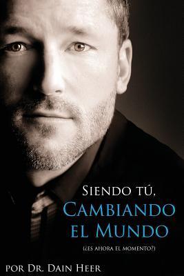Siendo Tu, Cambiando El Mundo - Being You, Changing the World Spanish par Dain Heer