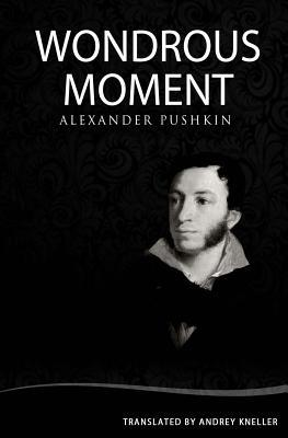 Wondrous Moment: Selected Poetry