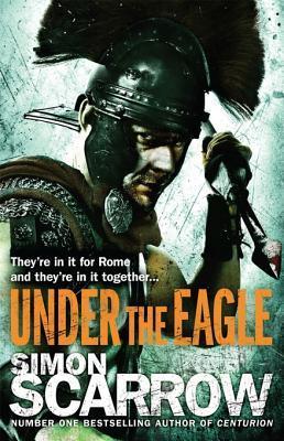 Under the Eagle: Cato & Macro: Book 1