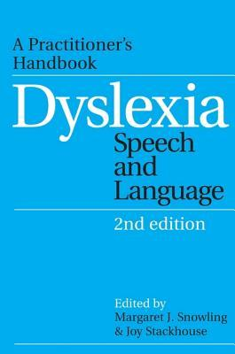 Dyslexia, Speech and Language: A Practitioner's Handbook