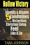 Hollow Victory: How to Identify & Disarm Five Landmines That Make Victorious Christian Living Feel Like a Lie